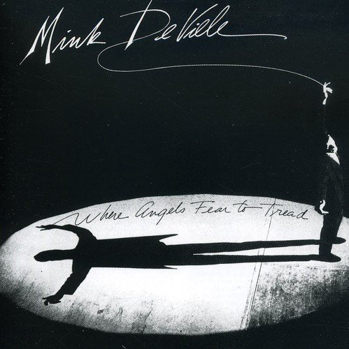 Mink Deville Where Angles Fear To Tread Import Eu