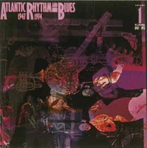 Atlantic Rhythm & Blues 1947 1974 Vol. 1 1947 52
