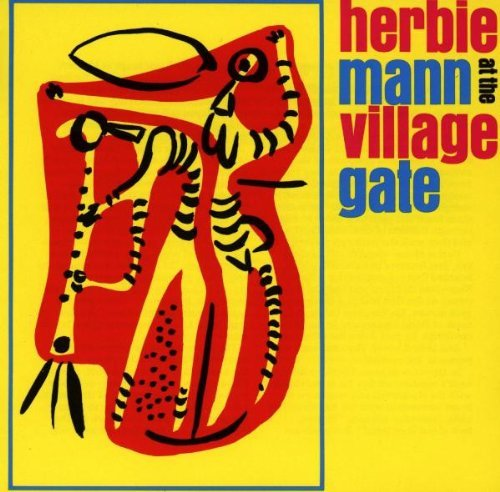 Herbie Mann At The Village Gate At The Village Gate