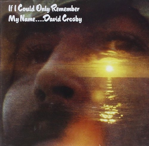 David Crosby If I Could Only Remember My Na