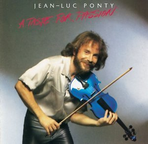 Jean Luc Ponty Taste For Passion