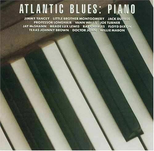Atlantic Blues Piano Dupree Turner Mcshanna Yancey Atlantic Blues