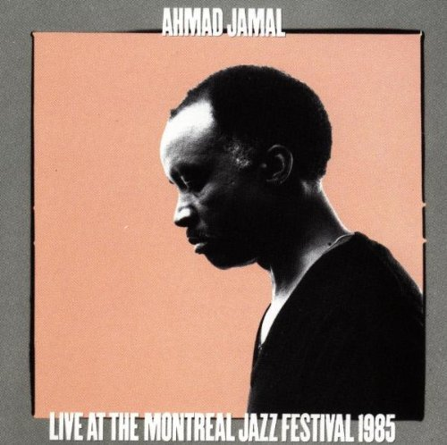 Ahmad Jamal Live At The Montreal Jazz 1985