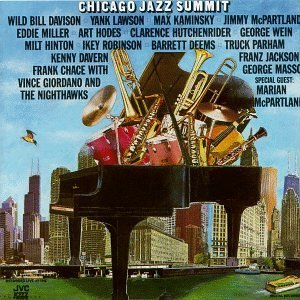 Chicago Jazz Summit Chicago Jazz Summit Miller Robinson Jackson Wein Mcpartland Davern Davison