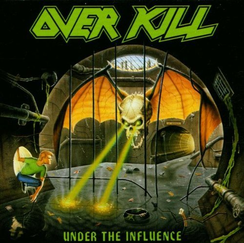 Overkill Under The Influence Under The Influence