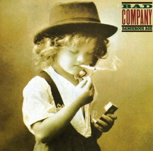 Bad Company Dangerous Age