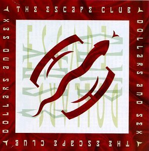 Escape Club Dollars & Sex CD R