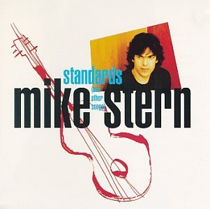 Mike Stern Standards (& Other Songs)