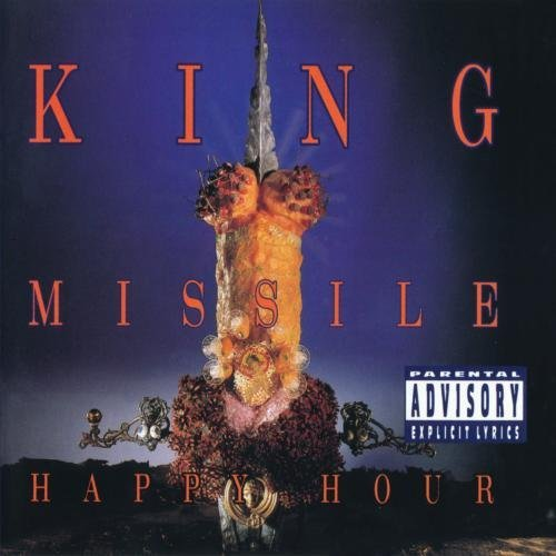 King Missile Happy Hour Explicit Version
