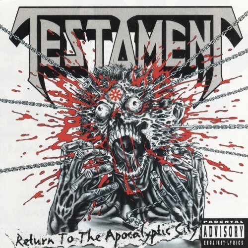 Testament Return To The Apocalyptic City Explicit Version