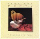 Jean Luc Ponty No Absolute Time No Absolute Time