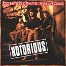Confederate Railroad Notorious