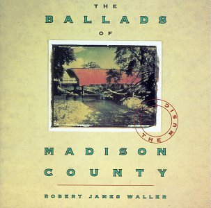 Robert James Waller Ballads Of Madison County