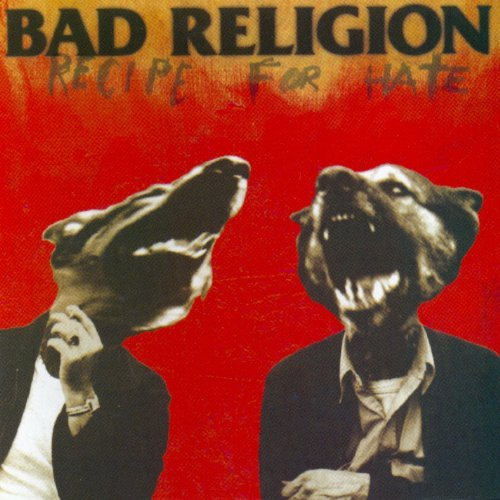 Bad Religion Recipe For Hate Recipe For Hate