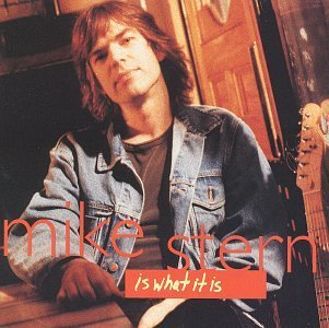 Mike Stern Is What It Is