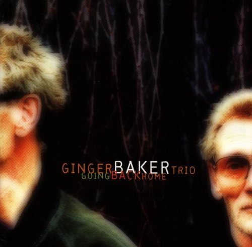 Ginger Baker Going Back Home Feat. Frisell Haden