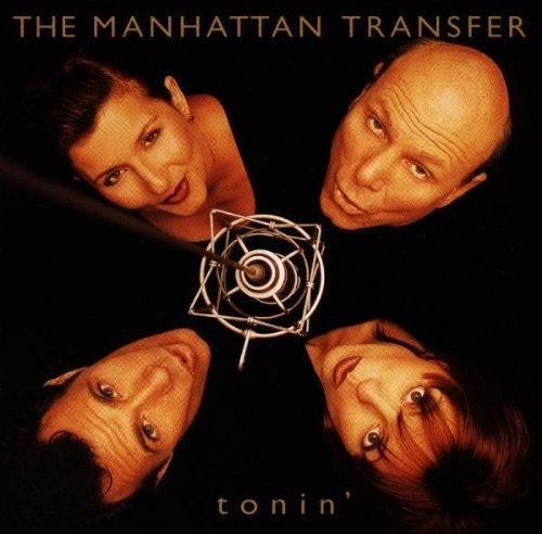 Manhattan Transfer Tonin'