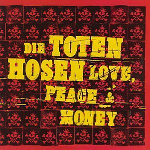 Die Toten Hosen Love Peace & Money