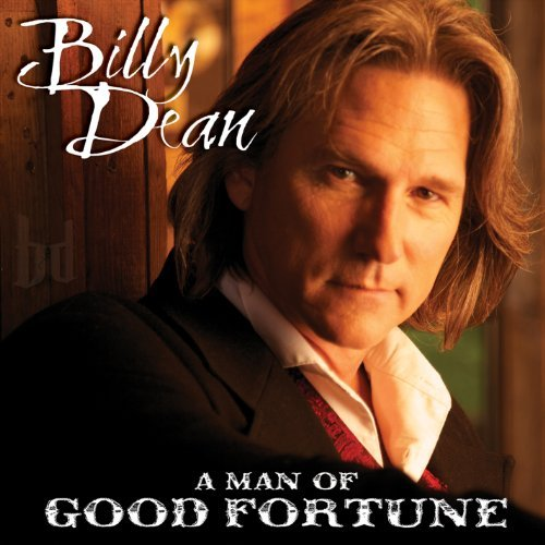 Billy Dean Man Of Good Fortune