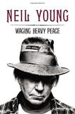 Neil Young Waging Heavy Peace