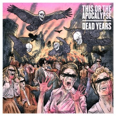 This Or The Apocalypse Dead Years Explicit Version