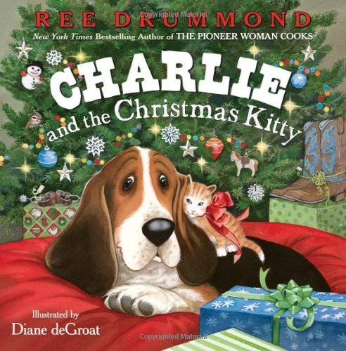 Ree Drummond Charlie And The Christmas Kitty