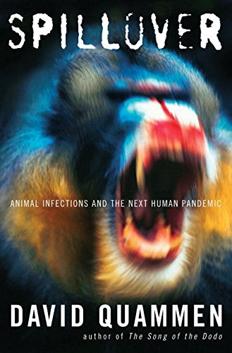 David Quammen Spillover Animal Infections And The Next Human Pandemic