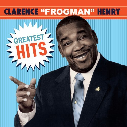 Clarence Frogman Henry Greatest Hits