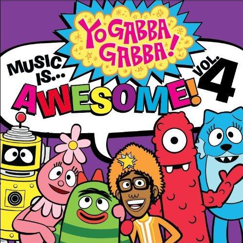 Yo Gabba Gabba Vol. 4 Music Is Awesome