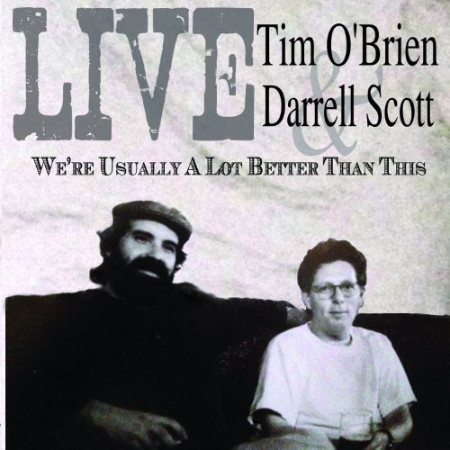 Tim & Darrell Scott O'brien We're Usually A Lot Better Tha