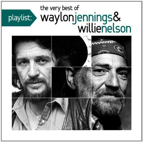 Waylon & Willie Nelso Jennings Playlist The Very Best Of Way