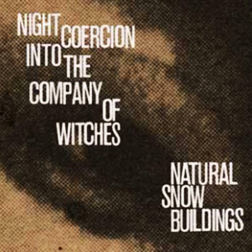 Natural Snow Buildings Night Coercion Into The Compan 3 CD