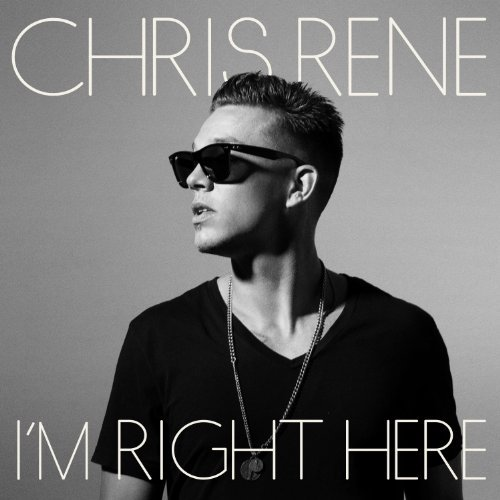 Chris Rene I'm Right Here