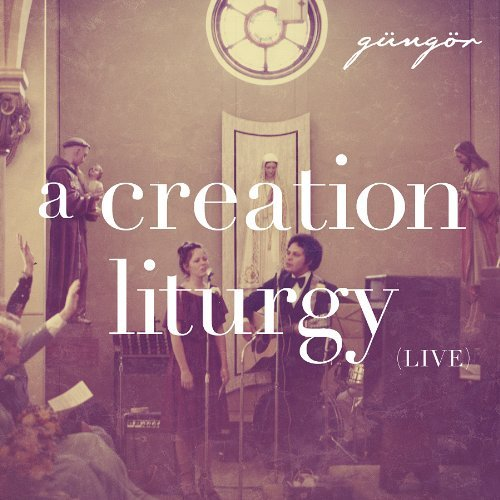 Gungor Creation Liturgy (live)