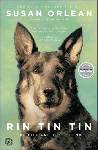 Susan Orlean Rin Tin Tin The Life And The Legend