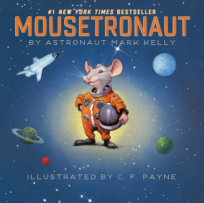 Mark Kelly Mousetronaut Based On A (partially) True Story