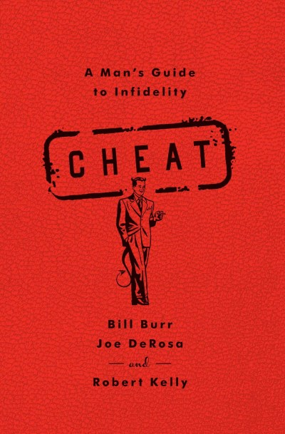 Bill Burr Cheat A Man's Guide To Infidelity Original