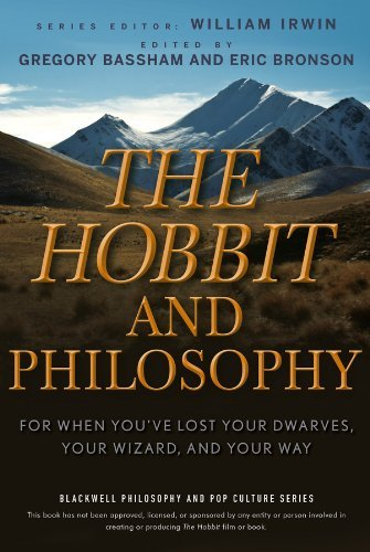 William Irwin The Hobbit And Philosophy For When You've Lost Your Dwarves Your Wizard A