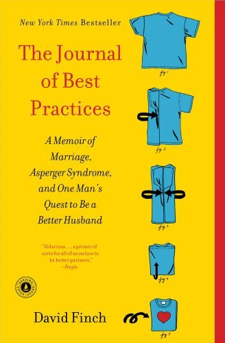 David Finch The Journal Of Best Practices A Memoir Of Marriage Asperger Syndrome And One