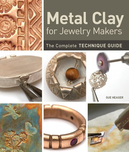 Sue Heaser Metal Clay For Jewelry Makers The Complete Technique Guide
