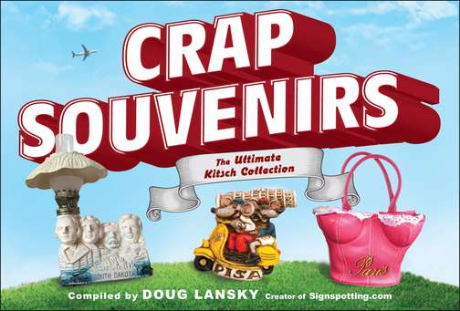 Lansky Doug Crap Souvenirs The Ultimate Kitsch Collection
