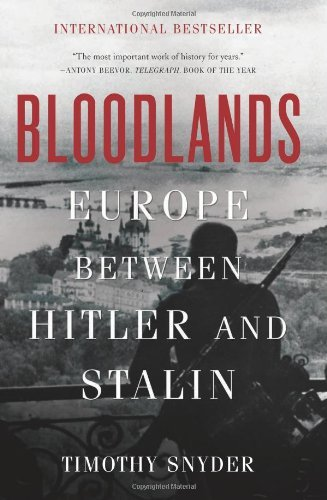 Timothy Snyder Bloodlands Europe Between Hitler And Stalin