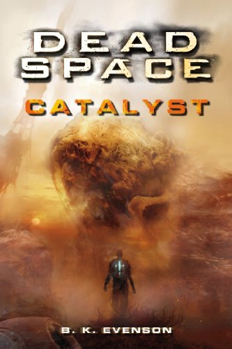 B. K. Evenson Dead Space Catalyst