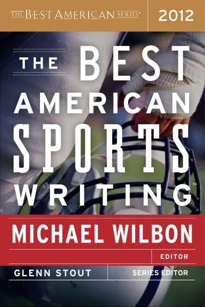 Michael Wilbon The Best American Sports Writing 2012