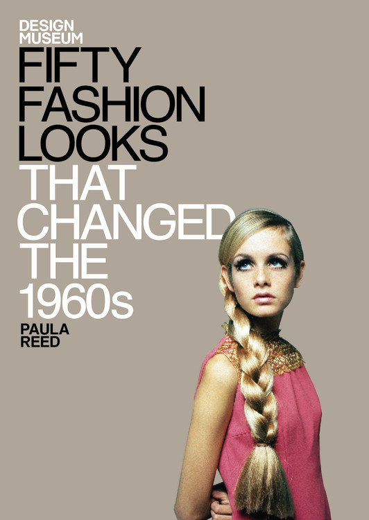 Paula Reed Fifty Fashion Looks That Changed The 1960s