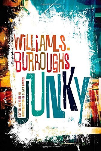 "William S. Burroughs Junky The Definitive Text Of ""junk"