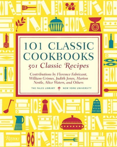 The Fales Library 101 Classic Cookbooks 501 Classic Recipes