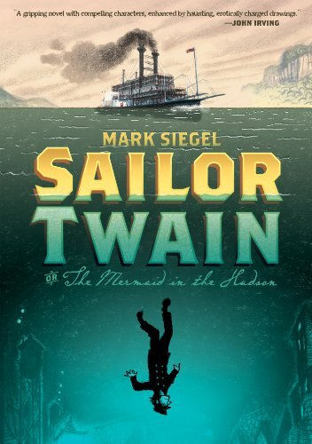 Mark Siegel Sailor Twain Or The Mermaid In The Hudson