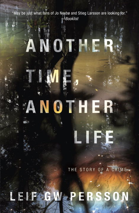 Leif G. W. Persson Another Time Another Life The Story Of A Crime