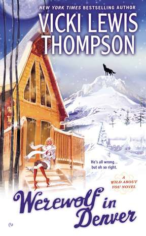 Vicki Lewis Thompson Werewolf In Denver A Wild About You Novel